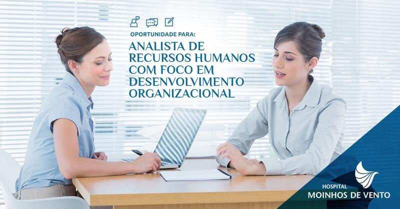 Estamos com oportunidades para Analista de Recursos Humanos com foco em  Desenvolvimento Organizacional. Demais informações da vaga diretamente no  site. a273571febb23